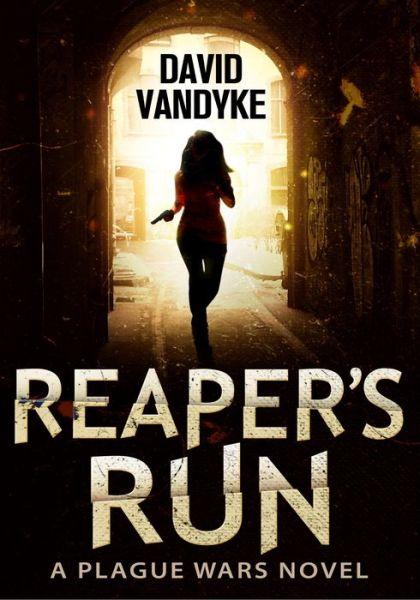 Reaper's Run - A Plague Wars Novel