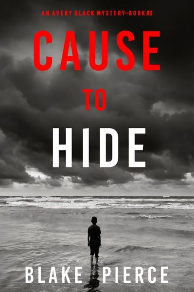 Cause to Hide (An Avery Black MysteryBook 3)