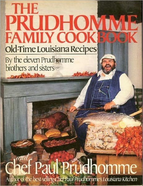 The Prudhomme Family Cookbook: Old-Time Louisiana Recipes