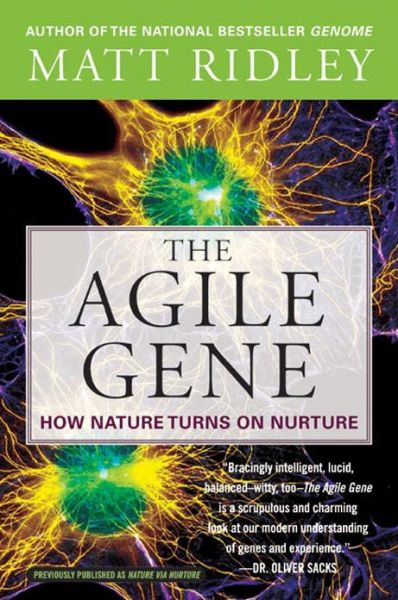 The Agile Gene: How Nature Turns on Nurture
