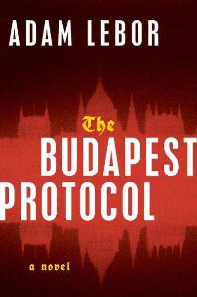 The Budapest Protocol: A Novel