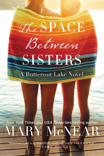 The Space Between Sisters (Butternut Lake Series #4)