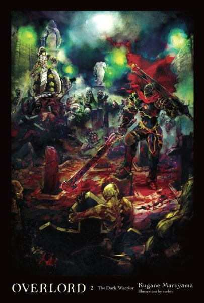 Overlord, Vol  2 (light novel): The Dark Warrior – B&N Readouts