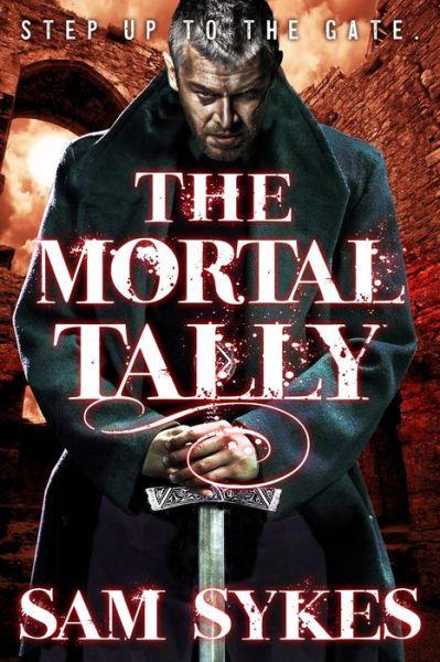 The Mortal Tally (Bring Down Heaven Series #2)