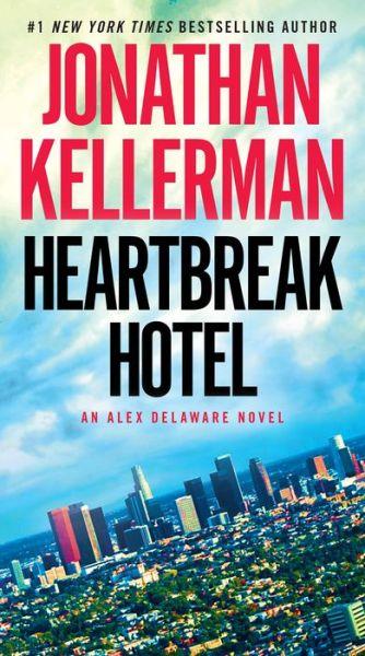 Heartbreak Hotel (Alex Delaware Series #32)