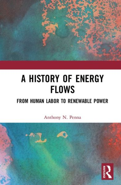 A History of Energy Flows: From Human Labor to Renewable Power
