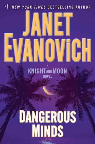 Dangerous Minds (Knight and Moon Series #2)