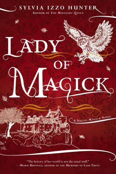 Lady of Magick (Noctis Magicae Series #2)
