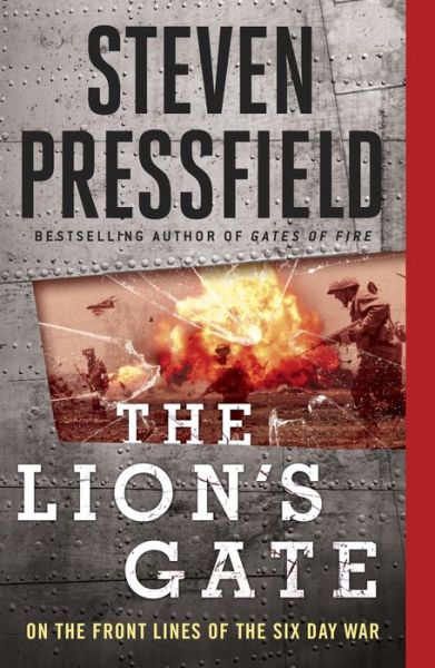 The Lion's Gate: On the Front Lines of the Six Day War – B&N