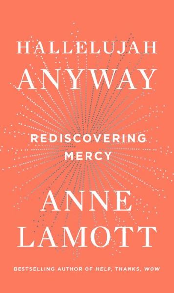 Hallelujah Anyway: Rediscovering Mercy
