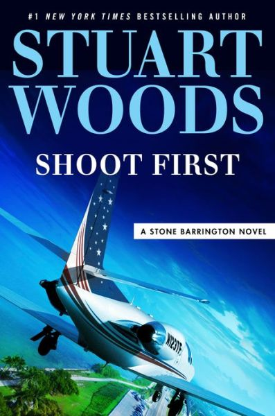 Shoot First (Stone Barrington Series #45)