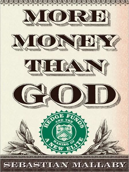 More Money Than God: Hedge Funds and the Making of a New Elite – B&N
