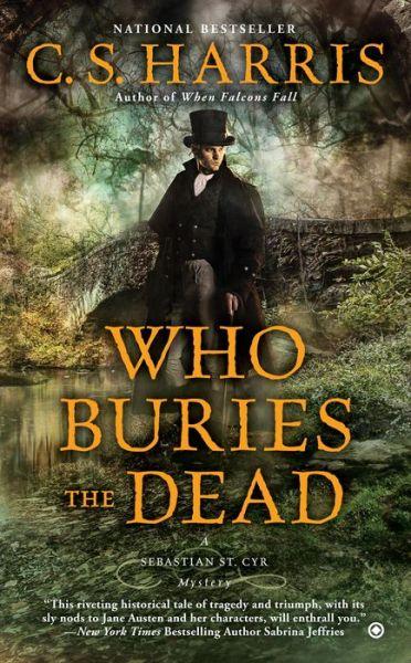 Who Buries the Dead (Sebastian St. Cyr Series #10)