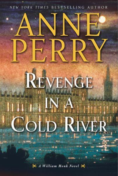 Revenge in a Cold River (William Monk Series #22)