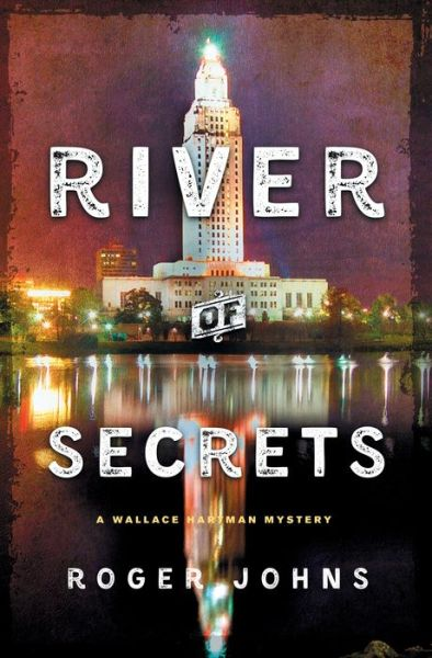 River of Secrets: A Wallace Hartman Mystery