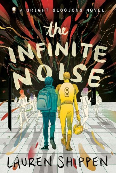The Infinite Noise (Bright Sessions Series #1)