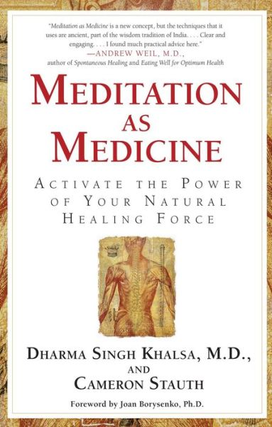 Meditation as Medicine: Activate the Power of Your Natural Healing Force
