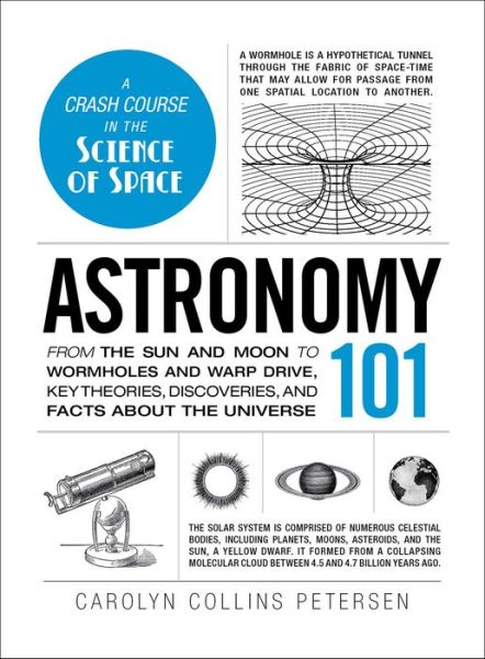 Astronomy 101 From The Sun And Moon To Wormholes Warp Drive Key Theories Discoveries Facts About Universe