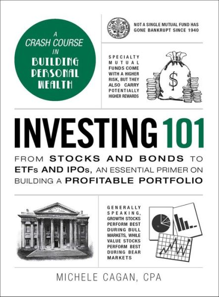 Investing 101: From Stocks and Bonds to ETFs and IPOs, an Essential Primer on Building a Profitable Portfolio