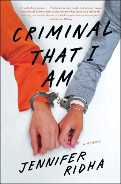 Criminal That I Am: A Memoir