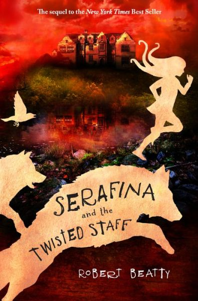 Serafina and the Twisted Staff (Serafina Series #2)
