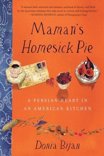 Maman's Homesick Pie: A Persian Heart in an American Kitchen