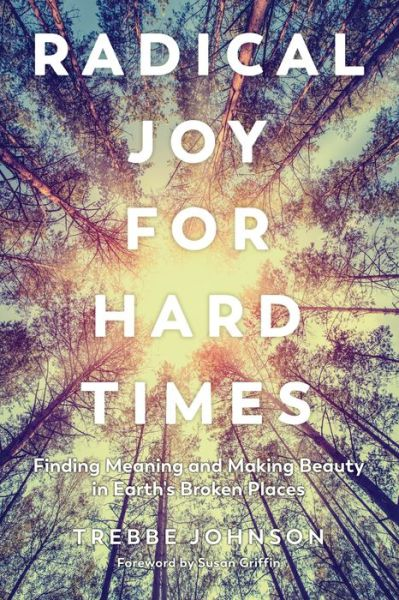 Radical Joy for Hard Times: Finding Meaning and Making