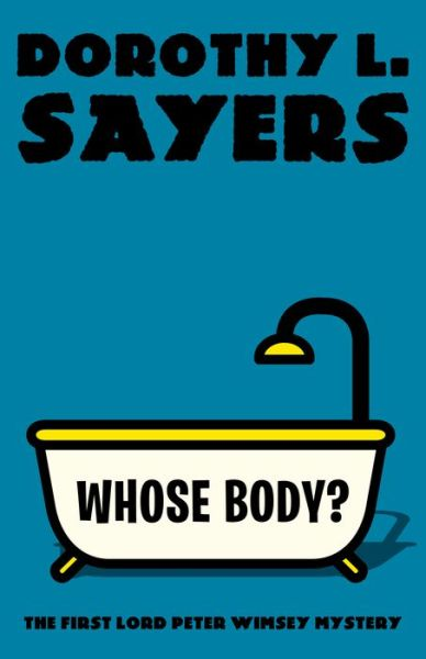 Whose Body?: The First Lord Peter Wimsey Mystery