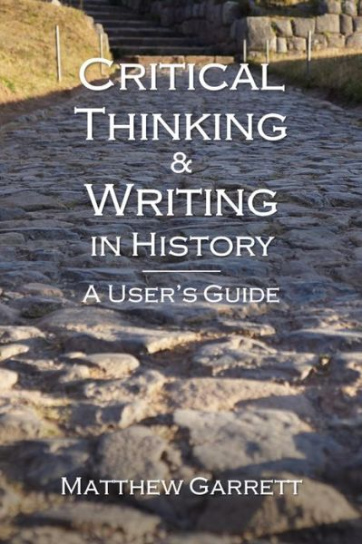 Critical Thinking & Writing in History: A User's Guide