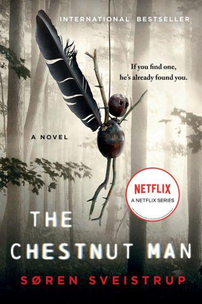 The Chestnut Man: A Novel