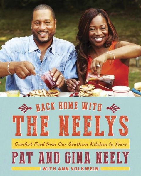 Back Home with the Neelys: Comfort Food from Our Southern Kitchen to Yours: A Cookbook