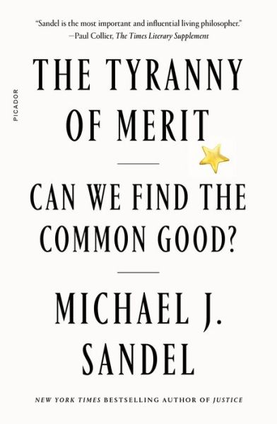 The Tyranny of Merit: What's Become of the Common Good?