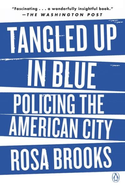Tangled Up in Blue: Policing the American City