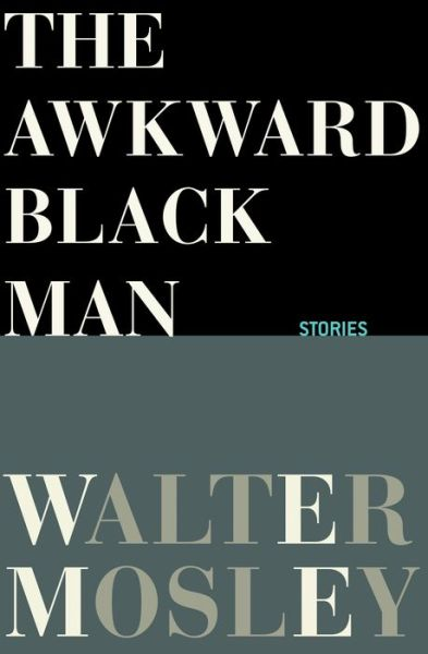 The Awkward Black Man: Stories