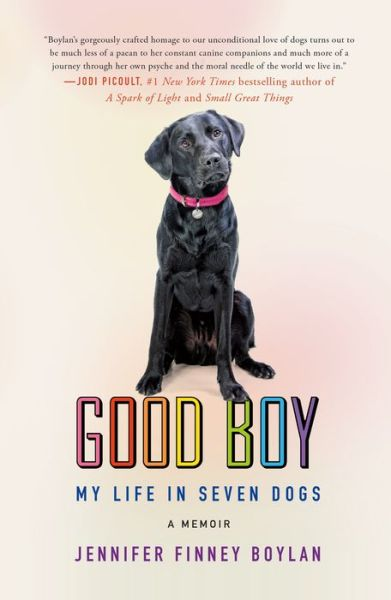 Good Boy: My Life in Seven Dogs